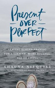 Present Over Perfect (Unabridged, 5 Cds)