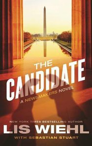 The Candidate (Unabridged, 8 CDS) (#02 in The Newsmakers Audio Series)