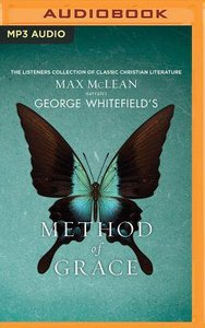 George Whitefields the Method of Grace (Unabridged, Mp3)