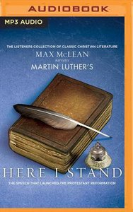 Martin Luthers Here I Stand (Unabridged, Mp3)