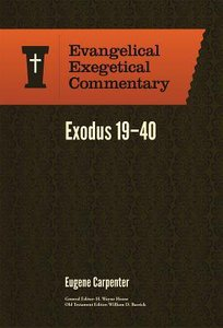 Exodus 19-40 (Evangelical Exegetical Commentary Series)
