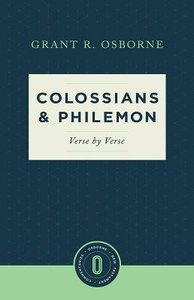 Colossians and Philemon Verse By Verse (Osborne New Testament Commentaries Series)