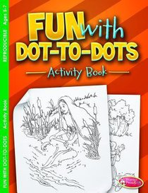 Wpcab: Fun With Dot-To-Dots (Ages 5-7, Reproducible) (Warner Press Colouring/activity Under 5s Series)