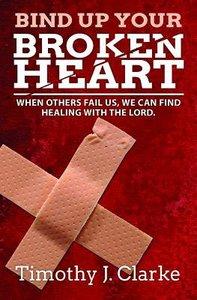 Bind Up Your Broken Heart