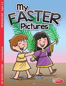 My Easter Pictures Coloring Book (Ages 2-4, Reproducible) (Warner Press Colouring & Activity Books Series)