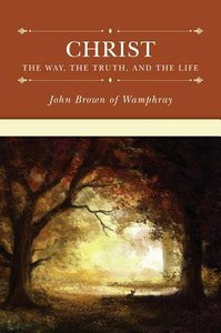 Christ: The Way, the Truth, and the Life
