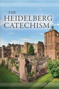 The Heidelberg Catechism