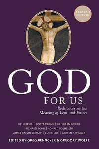God For Us: Rediscovering the Meaning of Lent and Easter (Readers Edition)