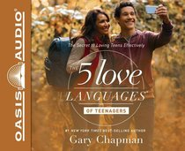 The 5 Love Languages of Teenagers (Unabridged, 4 Cds)
