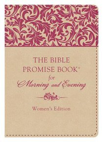 The Bible Promise Book For Morning & Evening (Womens Edition)