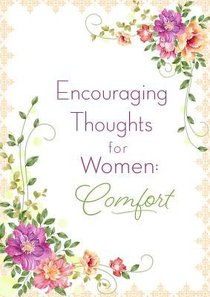 Encouraging Thoughts For Women: Comfort