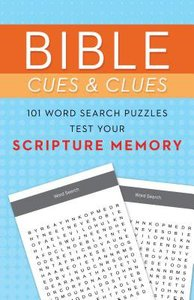 Bible Cues and Clues:101 Word Search Puzzles Test Your Scripture Memory