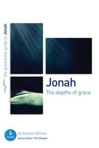 Jonah - the Depths of Grace (The Good Book Guides Series)