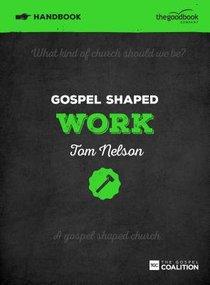 Gospel Shaped Work (Handbook)
