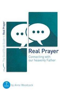 Real Prayer (The Good Book Guides Series)