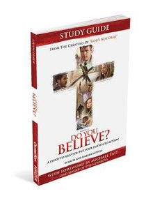 Do You Believe? Study Guide