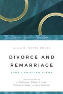 Divorce and Remarriage: Four Views (Spectrum Multiview Series) Paperback