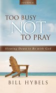 Too Busy Not to Pray Journal Paperback