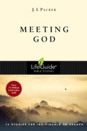 Meeting God (Lifeguide Bible Study Series) Paperback