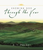 Knowing God Through the Year (Through The Year Series) Paperback