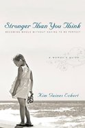 Stronger Than You Think Paperback