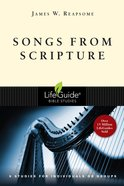 Songs From Scripture (Lifeguide Bible Study Series) Paperback