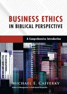 Business Ethics in Biblical Perspective Hardback