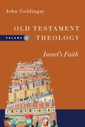 Old Testament Theology: Israels Faith (#2 in Old Testament Theology Series)