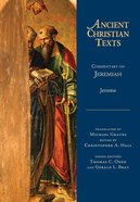 Commentary on Jeremiah (Ancient Christian Texts Series)