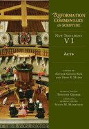 Acts (Reformation Commentary On Scripture Series) Hardback