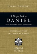A Deeper Look At Daniel (Lifeguide In Depth Bible Study Series) Paperback