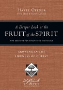 A Deeper Look At the Fruit of the Spirit (Lifeguide In Depth Bible Study Series) Paperback