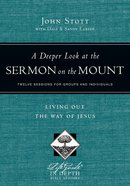 A Deeper Look At the Sermon on the Mount (Lifeguide In Depth Bible Study Series) Paperback