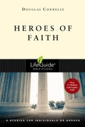 Heroes of Faith (Lifeguide Bible Study Series) eBook