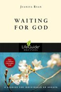 Waiting For God (Lifeguide Bible Study Series) Paperback