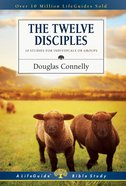 The Twelve Disciples (Lifeguide Bible Study Series) Paperback