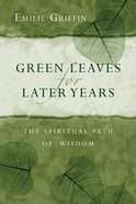 Green Leaves For Later Years Paperback