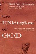 The Unkingdom of God Paperback