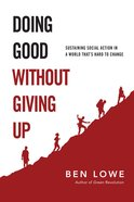 Doing Good Without Giving Up Paperback