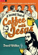A Second Shot of Coffee With Jesus Paperback