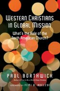 Western Christians in Global Mission Paperback
