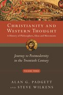 Journey to Postmodernity in the Twentieth Century (#3 in Christianity And Western Thought Series) Paperback