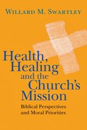 Health, Healing and the Church's Mission Paperback