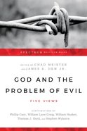 Five Views: God and the Problem of Evil (Spectrum Series)