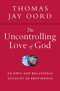 The Uncontrolling Love of God Paperback