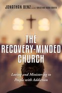 The Recovery-Minded Church Paperback