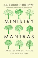 Ministry Mantras: Language For Cultivating Kingdom Culture Paperback