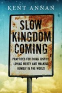 Slow Kingdom Coming Paperback