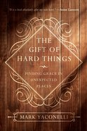The Gift of Hard Things Paperback