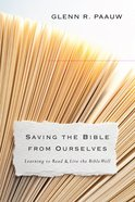 Saving the Bible From Ourselves Paperback